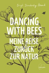 Dancing with Bees von Brigit Strawbridge Howard, Dirk Höfer